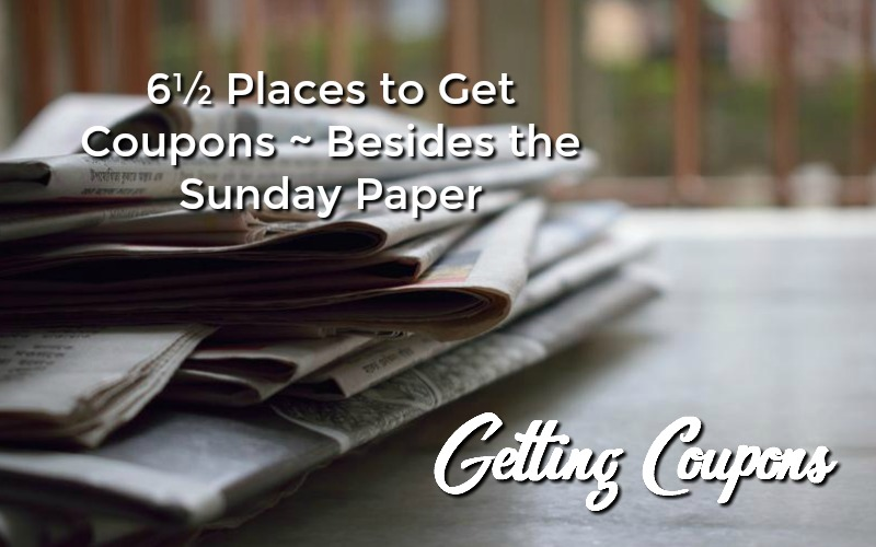 6½ Places to Get Coupons ~ Besides the Sunday Paper