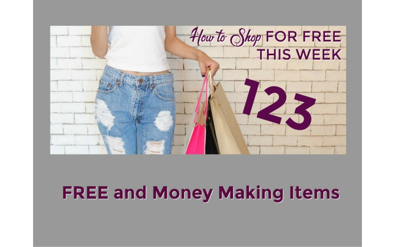 How to Shop for FREE this Week ~ 123 FREE and Money Making Items