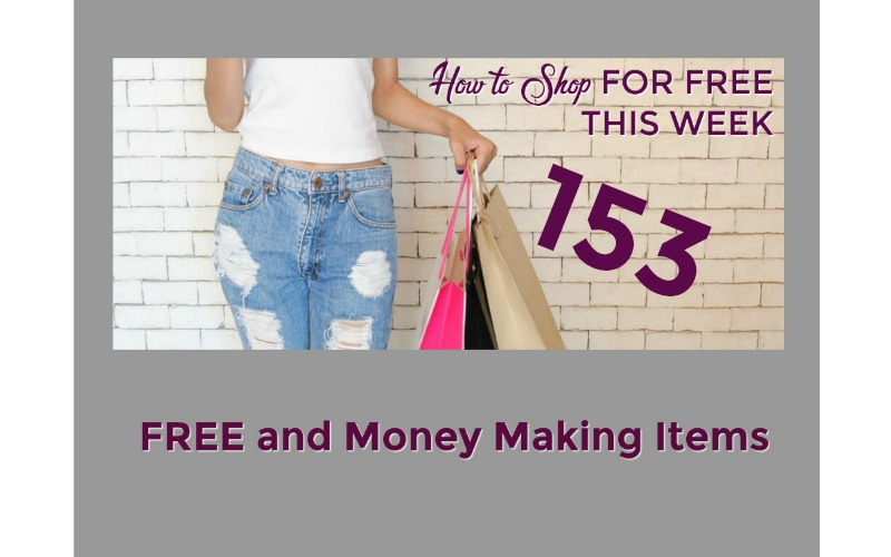 How to Shop for FREE this Week ~ 153 FREE and Money Making Items