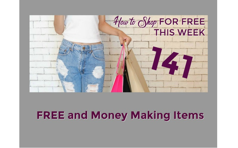 How to Shop for FREE this Week ~ 141 FREE and Money Making Items