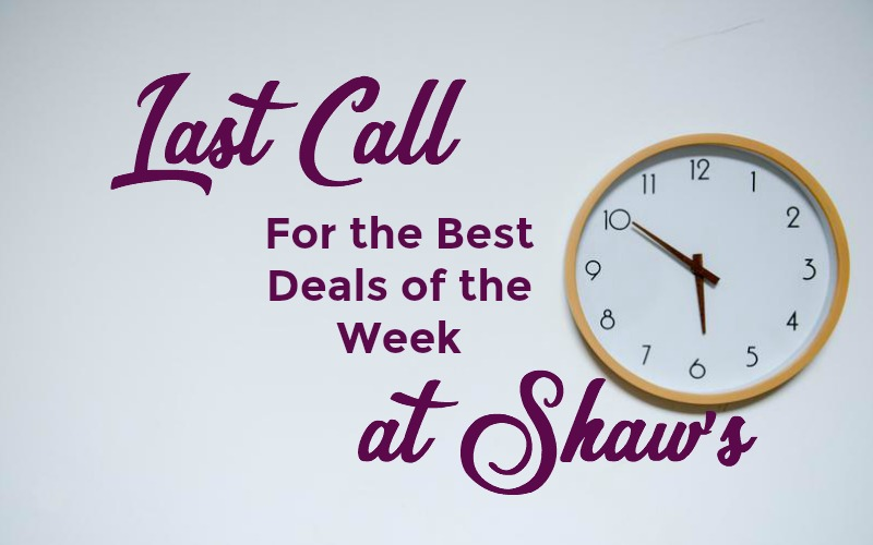 Last Call for the Best Deals of the Week at Shaw's ~ Good Through 02/15!
