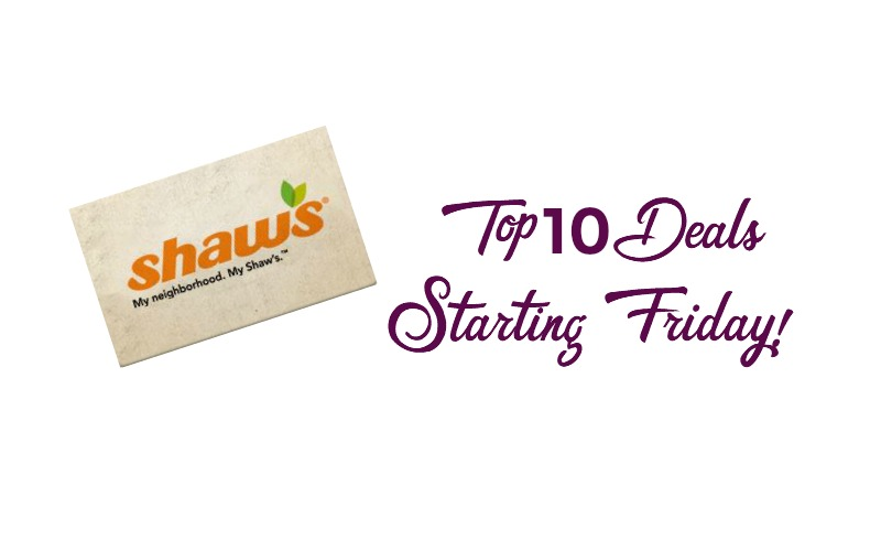 Top 10 Deals at Shaw's Starting Friday 02/16!