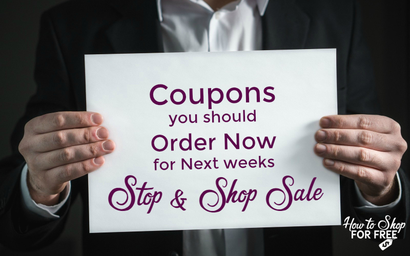 Coupons You Should Order NOW for the Stop & Shop Sale Starting Friday 05/18