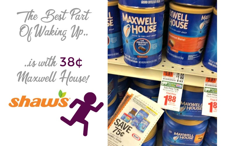 38¢ Maxwell House at Shaw's!! That's a Deal to PERK Up For!!