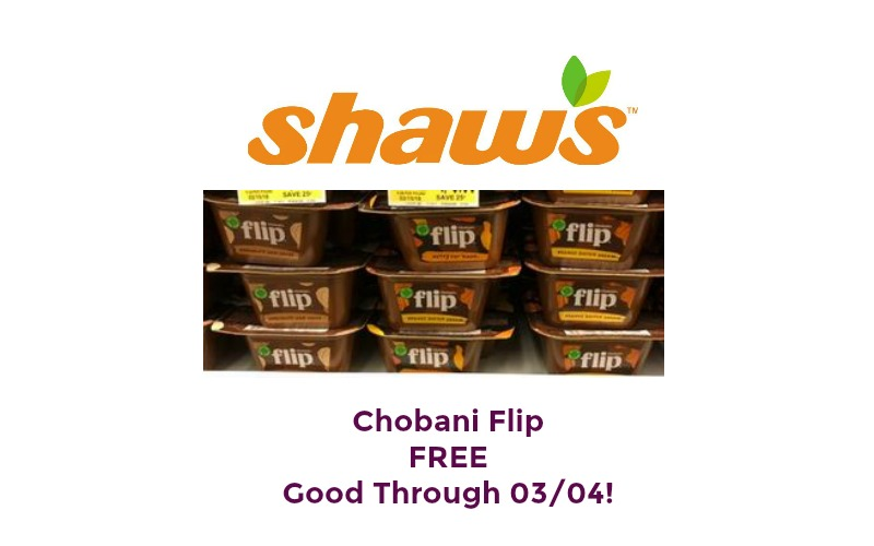 Chobani Flip FREE at Shaw's ~ Good Through 03/04!