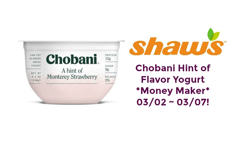 Chobani Hint of Flavor Yogurt *MONEY MAKER* at Shaw's 03/02 ~ 03/07!!