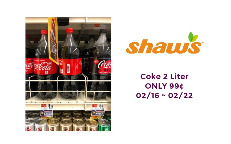 Coke 2 Liter ONLY 99¢ at Shaw's 02/16 ~ 02/22!