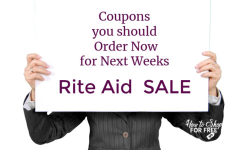Coupons You Should Order NOW for the Rite Aid Sale Starting 02/18!!