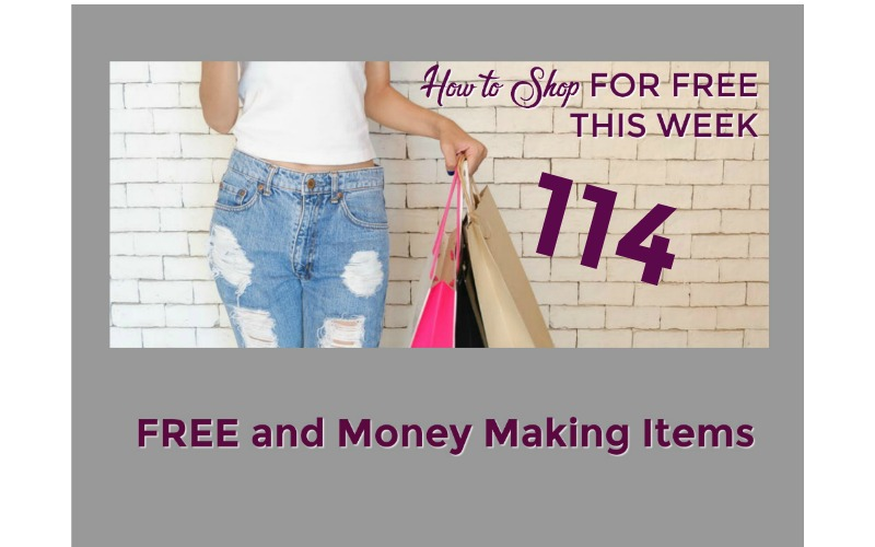 How to Shop for FREE this Week ~ 114 FREE and Money Making Items