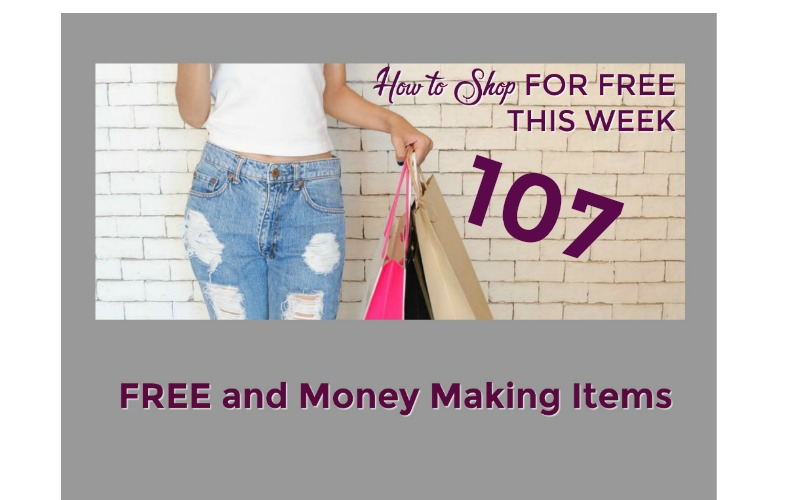 How to Shop for FREE this Week ~ 107 FREE and Money Making Items