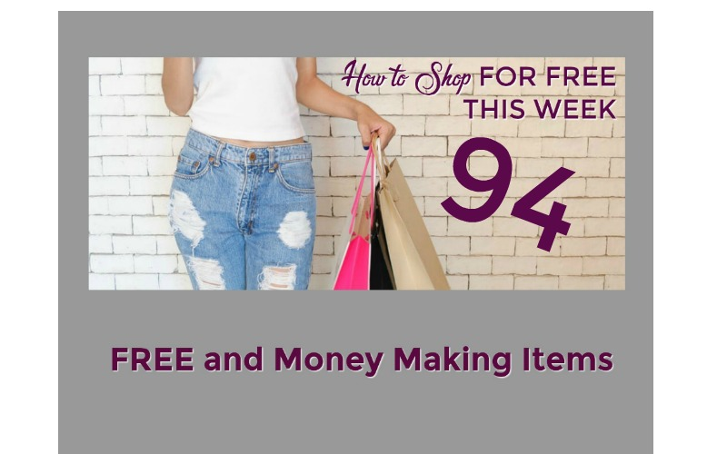 How to Shop for FREE this Week ~ 94 FREE and Money Making Items