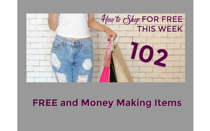 How to Shop for FREE this Week ~ 102 FREE and Money Making Items