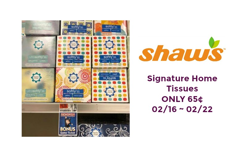 Signature Home Tissues ONLY 65¢ at Shaw's 02/16 ~ 02/22!
