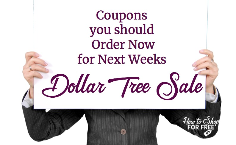 Coupons you should order for F R E E stuff at Dollar Tree!!