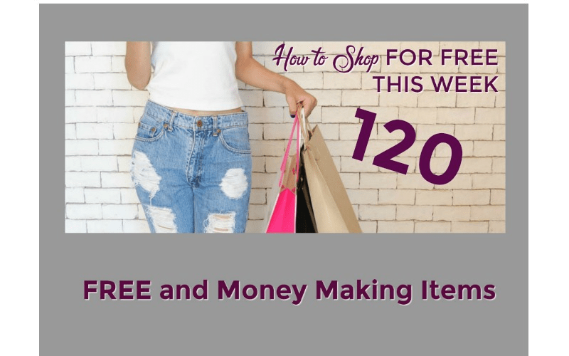 How to Shop for FREE this Week ~ 120 FREE and Money Making Items
