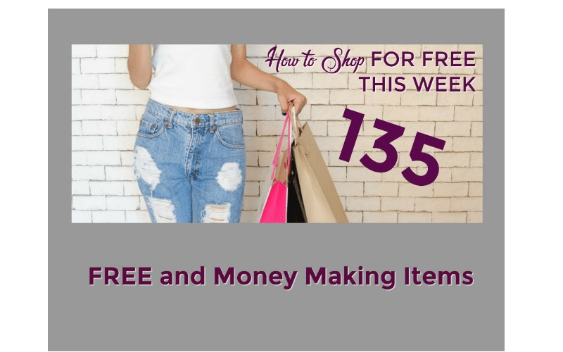 How to Shop for FREE this Week ~ 135 FREE and Money Making Items!