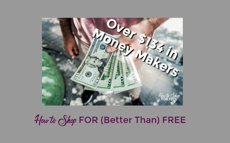 How to Shop for (Better Than) FREE This Week ~ Over $134 in Money Makers