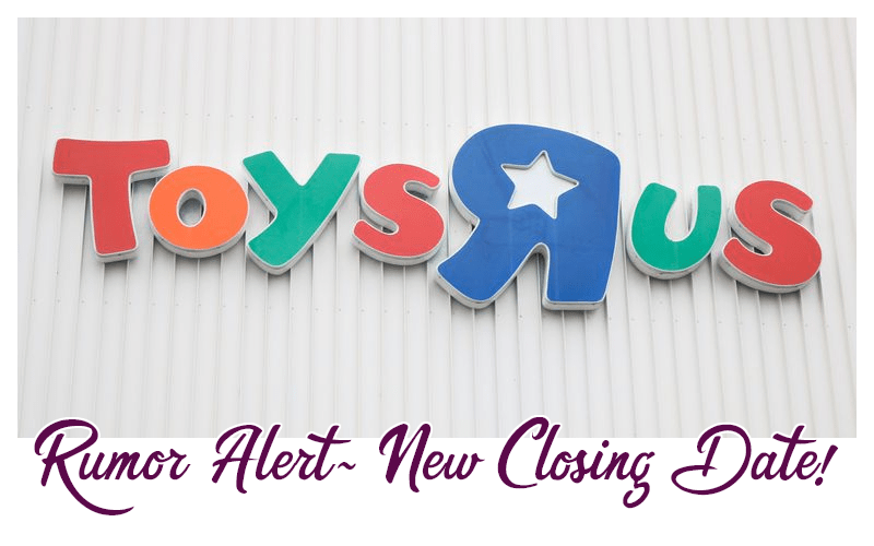 ToysRus Rumor Alert~ NEW Closing Date is Floating Around!!