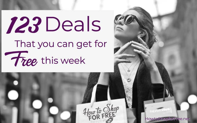 How to Shop for FREE ~ 123 Deals That You Can Get for FREE This Week!
