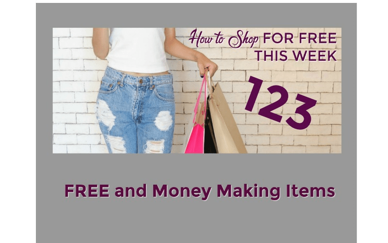 How to Shop for FREE this Week ~ 123 FREE and Money Making Items!!