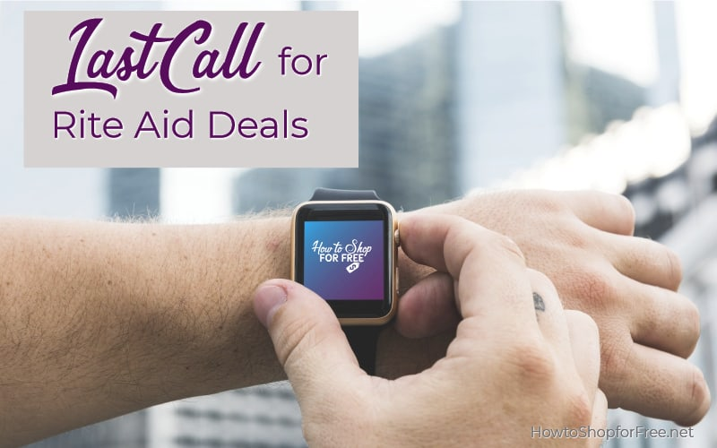 Last Call for the Best Deals of the Week at Rite Aid!!