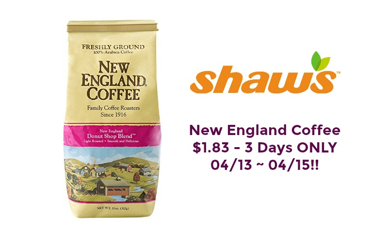 New England Coffee ONLY $1.83 at Shaw's ~ 3 Days ONLY!
