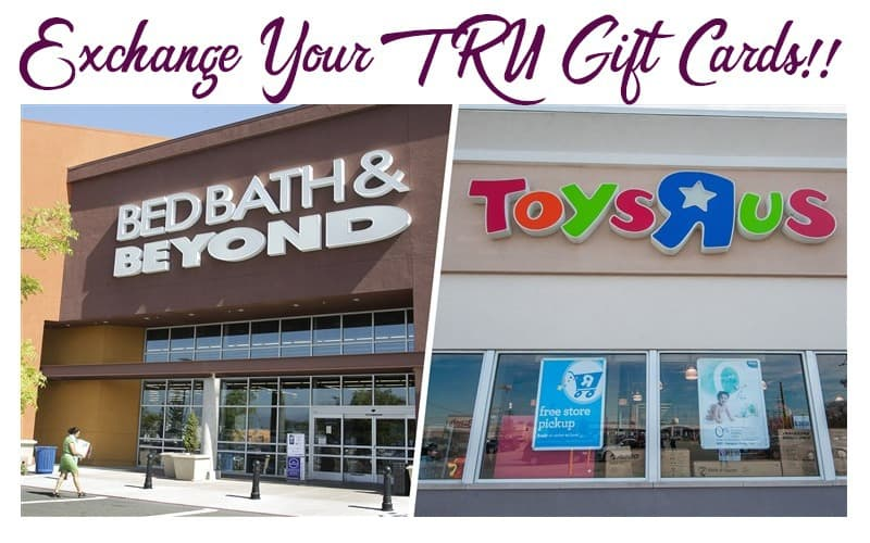 Bed, Bath & Beyond / Toys 'R' Us Gift Card Exchange, through tomorrow!!!!!