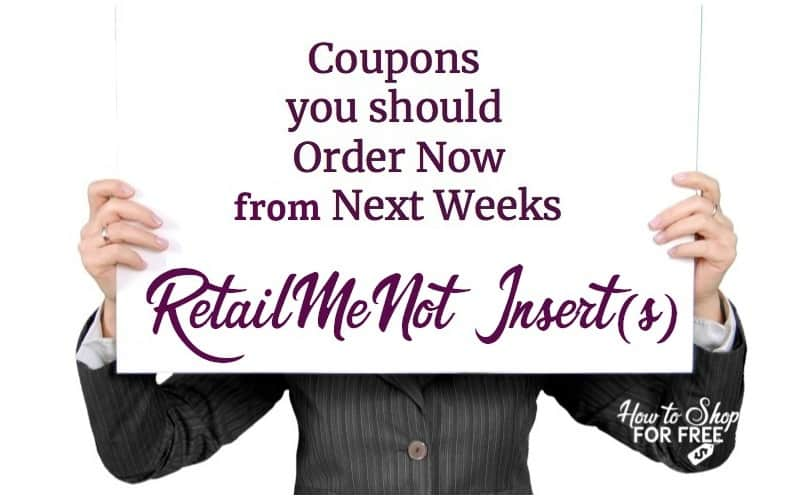 HOT Coupons to Order from 4/8 RetailMeNot Inserts!!
