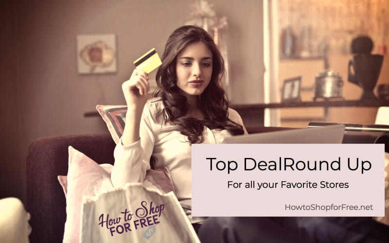 Top Deals Round Up for ALL Your Favorite Stores!