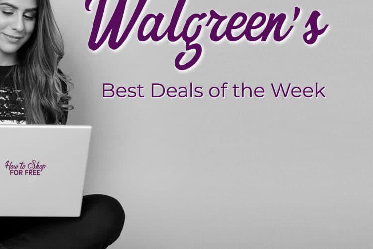Walgreen's Top deals Of the Week