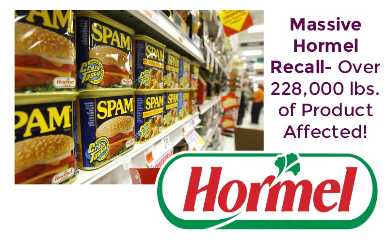 MASSIVE Hormel Recall, Over 228k lbs. of products affected!!