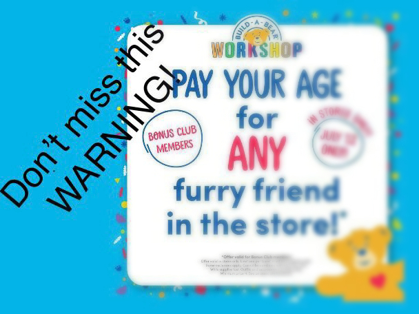 WARNING Do not go to Build-a-bear today!