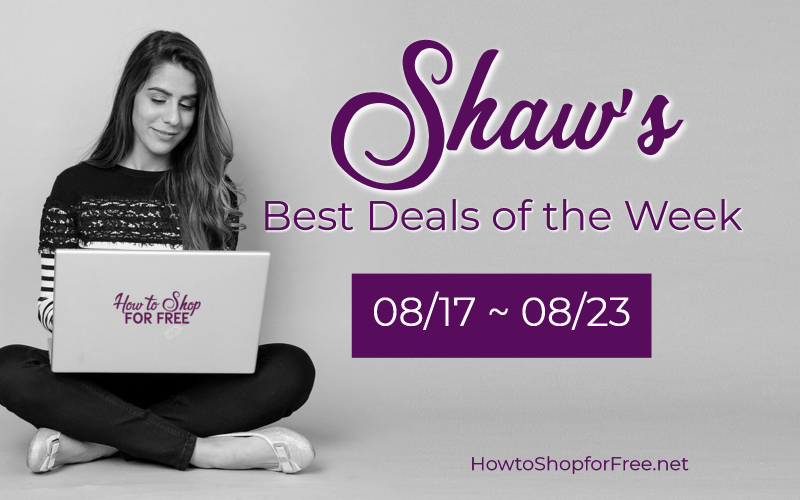 Best Deals of the Week at Shaw's Starting Friday 08/17!!