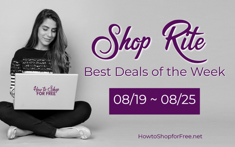 Best Deals of the Week at Shop Rite Starting Sunday 08/19!