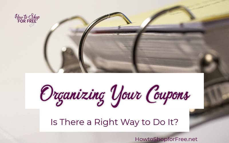 Organizing Your Coupons ~ Is There a Right Way to Do It?
