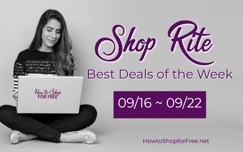 Best Deals of the Week at Shop Rite Starting Sunday 09/16!!
