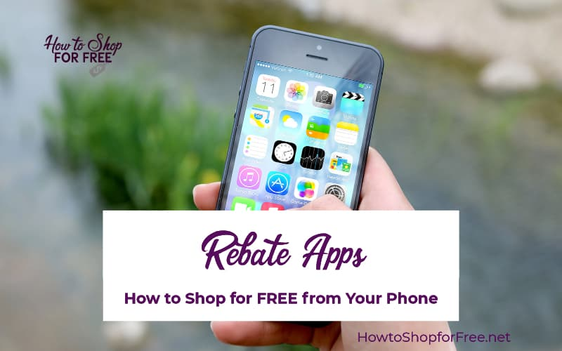 Rebate Apps ~ How to Shop for F-R-E-E from Your Phone!