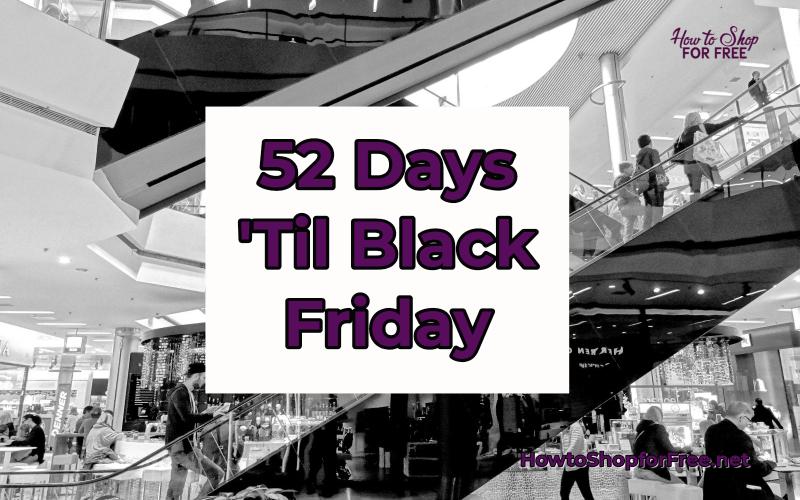52 Days 'Til Black Friday