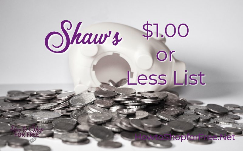 Shaw's $1.00 or Less List 10/26 ~ 11/01!!