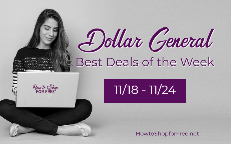 Best Deals at Dollar General from 11/18 – 11/24!