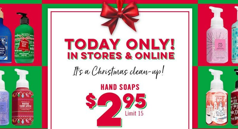 TODAY ONLY!! $2.95 Hand Soap at Bath & Body Works ~ ONLINE or IN STORE