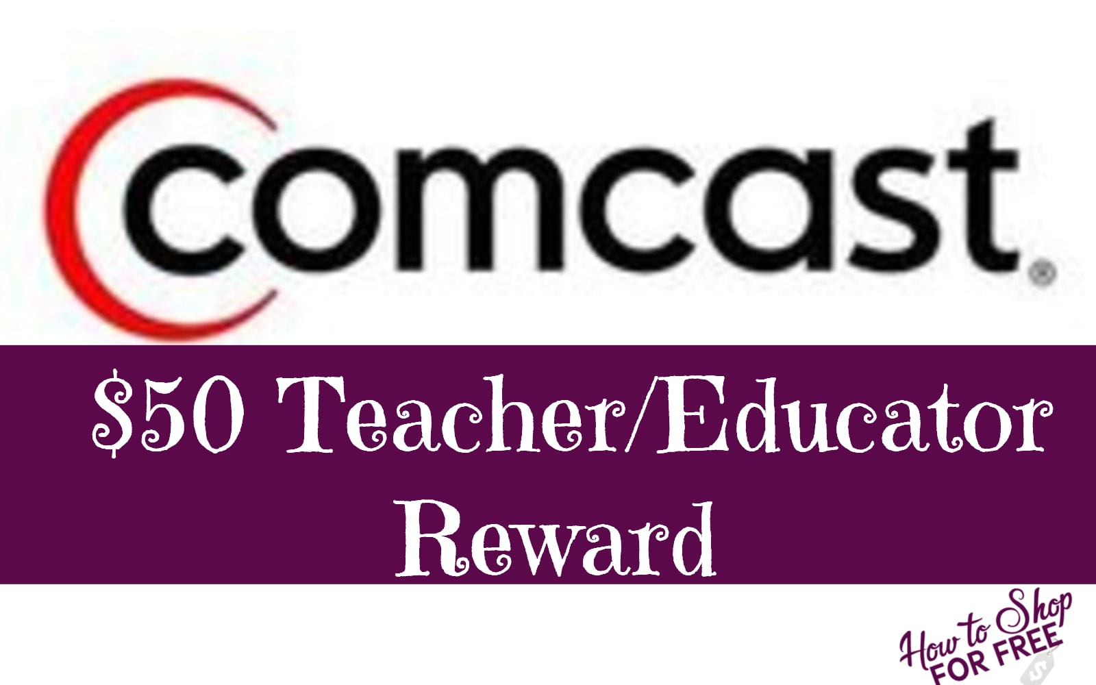 Free 50 Visa Card From Comcast For Teachers Now Through 9 30 How To Shop For Free With Kathy Spencer
